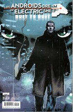 Do Androids Dream Of Electric Sheep? Dust To Dust #2 Cover A - Chris Roberson, no forward, Robert Adler