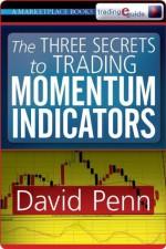 The Three Secrets to Trading Momentum Indicators - David Penn