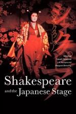 Shakespeare and the Japanese Stage - Takashi Sasayama, J.R. Mulryne, Margaret Shewring