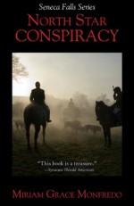 North Star Conspiracy (Seneca Falls Series) - Miriam Grace Monfredo