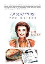 La Scrittore:The Writer - Jim Lacey