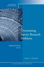 Overcoming Survey Research Problems: New Directions for Institutional Research - Stephen R. Porter