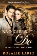 Bad Girls Do - Rosalie Lario