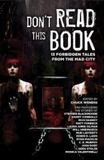 Don't Read This Book - C.E. Murphy, Laura Anne Gilman, Matt Forbeck, Richard Dansky, Chuck Wendig, Robin D. Laws, Greg Stolze, Will Hindmarch, Monica Valentinelli, Ryan Macklin, Harry Connolly, Josh Roby, Stephen Blackmoore, Mur Lafferty
