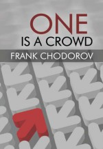 One Is a Crowd: Reflections of an Individualist (LvMI) - Frank Chodorov, John Chamberlain