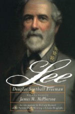 Lee - Douglas Southall Freeman, James M. McPherson, Richard Harwell