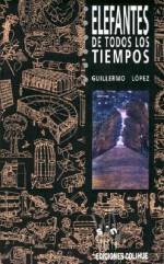 Elefantes de Todos los Tiempos - Guillermo Lopez, Guillermo Lspez, Pedro Luis Cazes Camarero