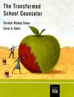 The Transformed School Counselor - Carolyn Bishop Stone, Carol A. Dahir