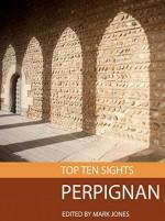 Top Ten Sights: Perpignan - Mark Jones