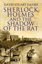 Sherlock Holmes and the Shadow of the Rat - David Stuart Davies