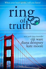 Ring of Truth - Ciji Ware, Diana Dempsey, Kate Moore