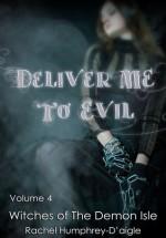 Deliver Me to Evil - Rachel M. Humphrey-D'aigle
