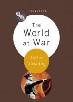 The World at War - Taylor Downing