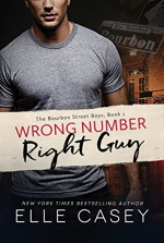 Wrong Number, Right Guy (The Bourbon Street Boys Book 1) - Elle Casey