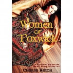 Women of Foxwick (The Foxwick Chronicles) - Cherie Reich