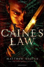 Caine's Law - Matthew Woodring Stover