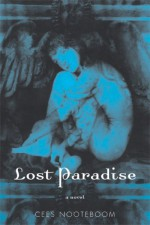 Lost Paradise - Cees Nooteboom, Susan Massolty, Susan Massotty