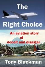 The Right Choice (Peter Talbert Aviation Insurance Investigator) - Tony Blackman