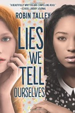 Lies We Tell Ourselves (Harlequin Teen) by Robin Talley (2016-01-26) - Robin Talley