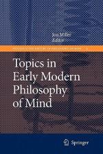 Topics in Early Modern Philosophy of Mind - Jon Miller