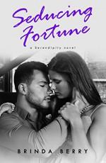 Seducing Fortune (A Serendipity Novel Book 3) - Brinda Berry