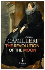 The Revolution of the Moon - Andrea Camilleri, Stephen Sartarelli