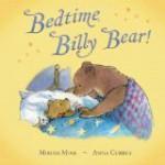 Bedtime, Billy Bear! - Miriam Moss, Anna Currey