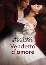 Vendetta d'amore (Leggereditore) - Anna Grieco, Irene Grazzini