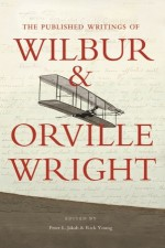 The Published Writings of Wilbur and Orville Wright - Orville Wright, Wilbur Wright