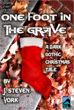 One Foot in the Grave-A Holiday Short Short Story - J. Steven York