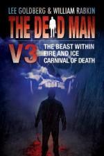 The Dead Man Vol 3: The Beast Within, Fire & Ice, Carnival of Death - Lee Goldberg, William Rabkin, James Daniels, Jude Hardin, Bill Crider