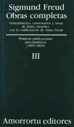 Obras completas, Vol 3. Primeras publicaciones psicoanalíticas - Sigmund Freud, James Strachey, José Luis Etcheverry
