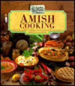 Amish Cooking: More Than Fifty Authentic Recipes, Enriched with History and Tradition - Jillian Stewart