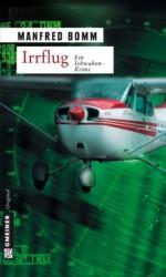 Irrflug (Krimi im Gmeiner-Verlag) (German Edition) - Manfred Bomm
