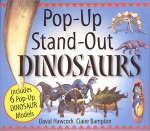 Pop-Up Stand-Out Dinosaurs - David Hawcock, Claire Bampton