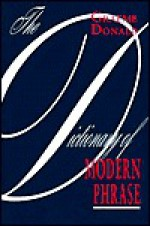The Dictionary of Modern Phrase - Graeme Donald