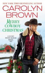 Merry Cowboy Christmas - Carolyn Brown