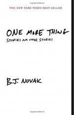 One More Thing: Stories and Other Stories (Vintage Contemporaries) - B.J. Novak
