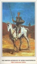 The Norton Anthology of World Masterpieces (Fifth Continental Edition) - Maynard Mack, Bernard M. W. Knox, John C. McGalliard, P. M. Pasinetti, Howard E. Hugo, Patricia Meyer Spacks, René Wellek, Kenneth Douglas, Sarah Lawall