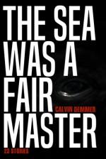 The Sea Was a Fair Master - Calvin Demmer