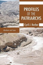 Profiles of the Patriarchs: Abraham and Isaac - Cyril Barber