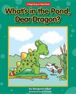 What's in the Pond, Dear Dragon? - Margaret Hillert
