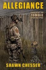 Allegiance: Surviving the Zombie Apocalypse (Volume 5) - Shawn Chesser, Monique Happy