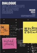 Dialogue: Relationships in Graphic Design - Shaun Cole