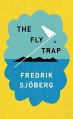 The Fly Trap - Fredrik Sjöberg, Thomas Teal