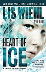 Heart of Ice - Lis Wiehl, April Henry