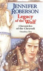 Legacy of the Wolf: Cheysuli Omnibus #2 - Jennifer Roberson