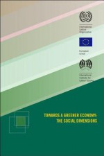 Towards a Greener Economy: The Social Dimensions - International Labor Office