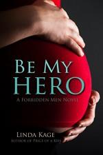 Be My Hero (Forbidden Men Book 3) - Linda Kage