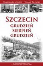 Szczecin: Grudzień – Sierpień – Grudzień - Małgorzata Szejnert, Tomasz Zalewski